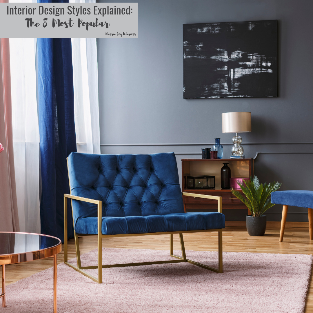 Interior Design Styles Explained The 8 Most Poplular